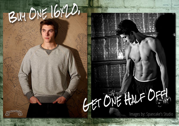 Buy One 16x20, Get One Half Off!
